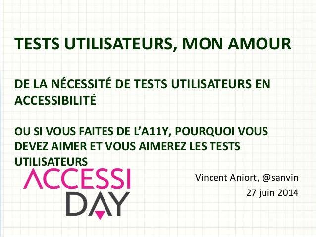 TESTS UTILISATEURS, MON AMOUR DE LA NÉCESSITÉ DE TESTS UTILISATEURS EN ACCESSIBILITÉ OU SI VOUS FAITES DE L'A11Y, POURQUOI...