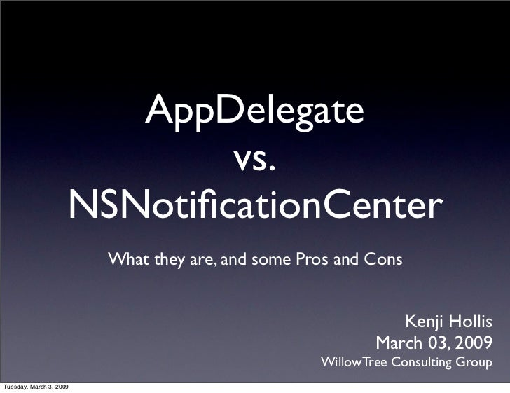 AppDelegate                              vs.                      NSNotificationCenter                          What they a...
