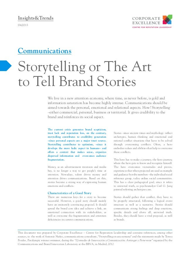 Insights&Trends I36/2013  Communications  Storytelling or The Art to Tell Brand Stories We live in a new attention economy...