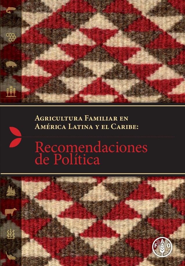 1 Agricultura Familiar en América Latina y el Caribe: Recomendaciones de Política