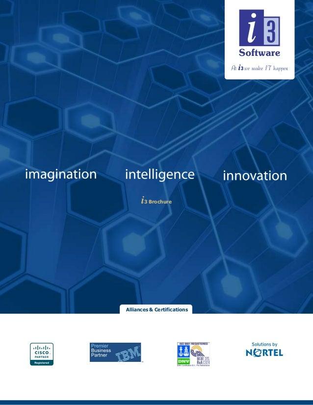 At i3 we make IT happen      i3 BrochureAlliances & Certifications