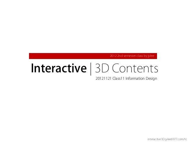 2012 2nd semester class by jyleeInteractive | 3D Contents            20121121 Class11 Information Design                  ...