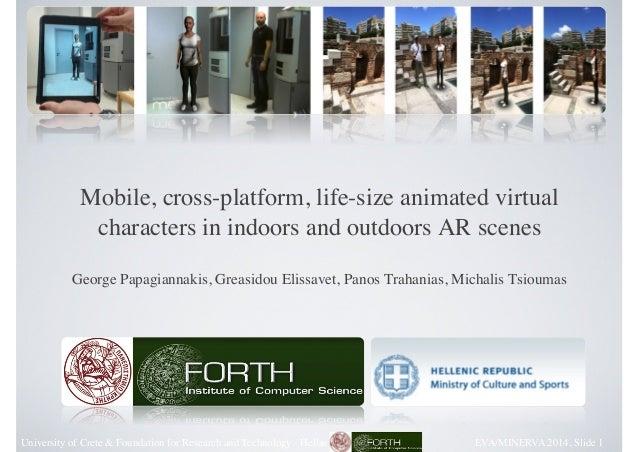 I3 George Papagiannakis Mobile Crossplatform AR EVA/Minerva 2014