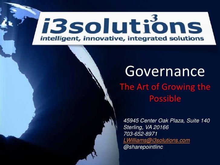 GovernanceThe Art of Growing the Possible<br />45945 Center Oak Plaza, Suite 140<br />Sterling, VA 20166<br />703-652-8971...