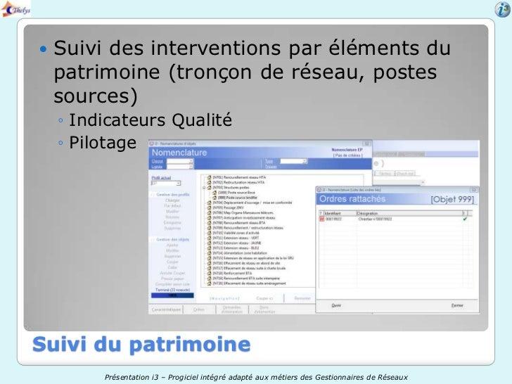    Suivi des interventions par éléments du    patrimoine (tronçon de réseau, postes    sources)    ◦ Indicateurs Qualité ...