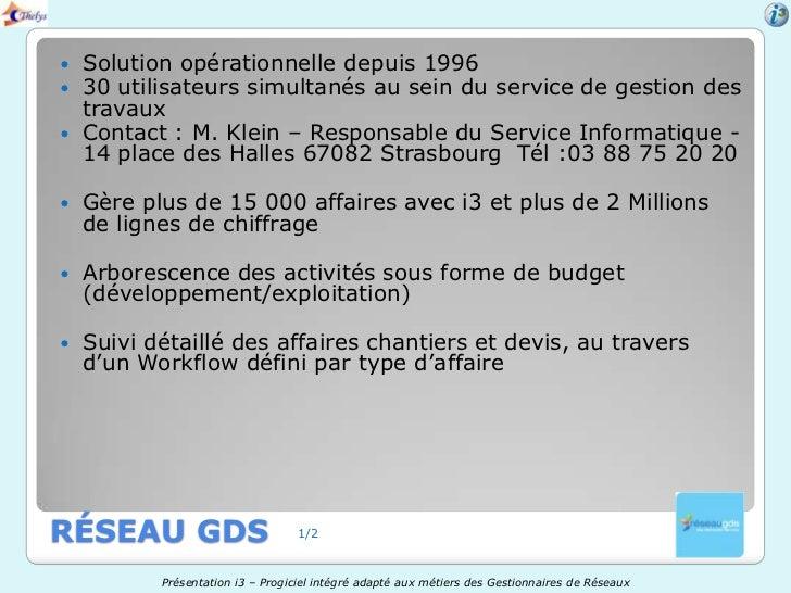    Solution opérationnelle depuis 1996   30 utilisateurs simultanés au sein du service de gestion des    travaux   Cont...