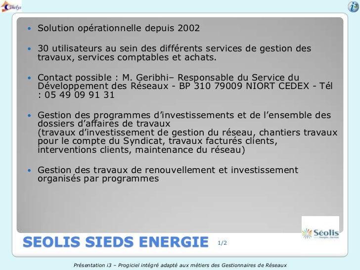    Solution opérationnelle depuis 2002   30 utilisateurs au sein des différents services de gestion des    travaux, serv...