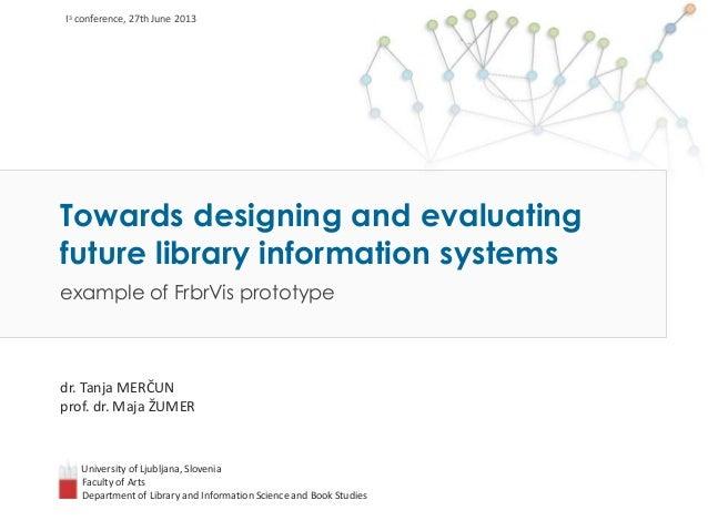 dr. Tanja MERČUN prof. dr. Maja ŽUMER University of Ljubljana, Slovenia Faculty of Arts Department of Library and Informat...
