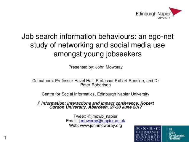 Job search information behaviours: an ego-net study of networking and social media use amongst young jobseekers Presented ...