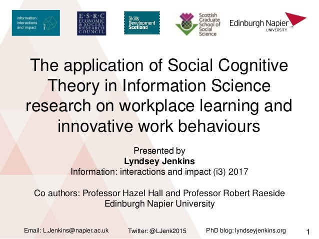 The application of Social Cognitive Theory in Information Science research on workplace learning and innovative work behav...