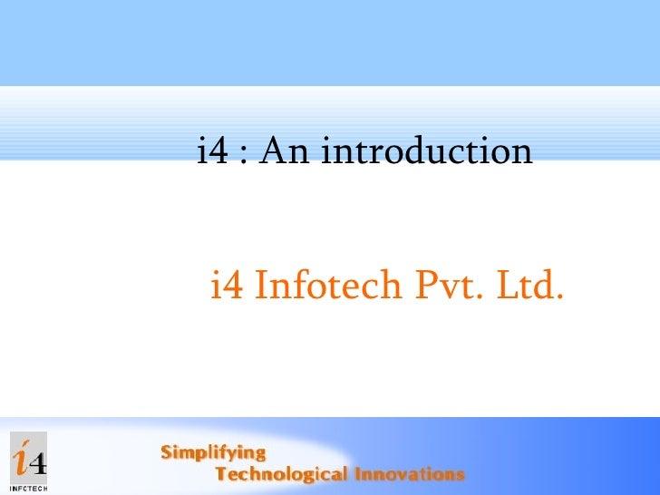 i4 : An introduction i4 Infotech Pvt. Ltd.