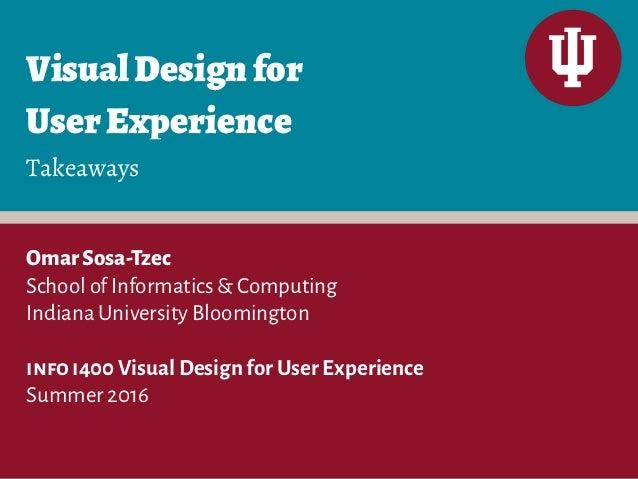 VisualDesignfor UserExperience OmarSosa-Tzec School of Informatics & Computing Indiana University Bloomington info i400 V...