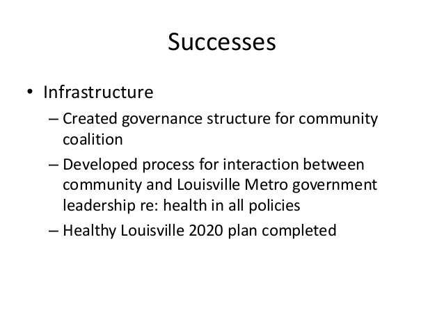Successes  • Infrastructure  – Created governance structure for community  coalition  – Developed process for interaction ...