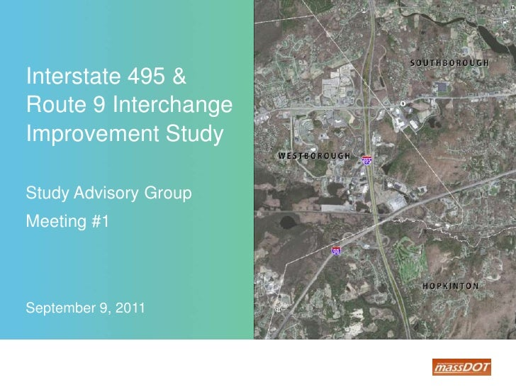 Interstate 495 & Route 9 InterchangeImprovement StudyStudy Advisory GroupMeeting #1September 9, 2011<br />