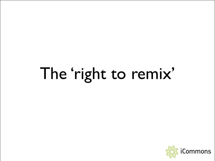 The 'right to remix'