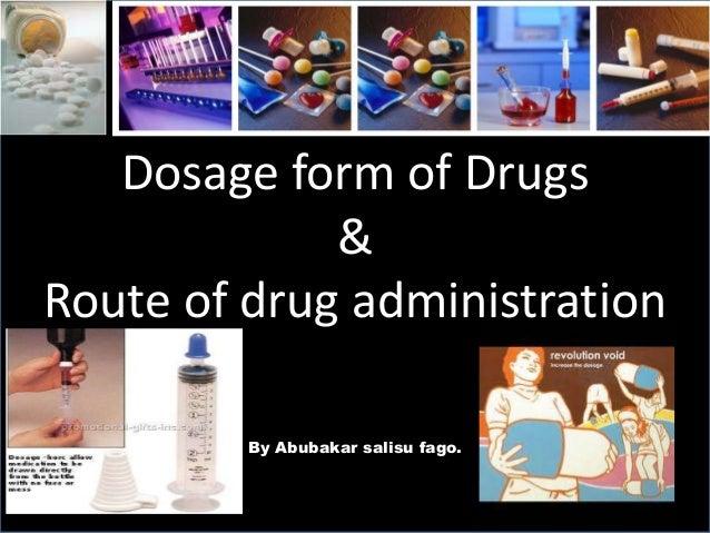 Dosage form of Drugs&Route of drug administrationBy Abubakar salisu fago.