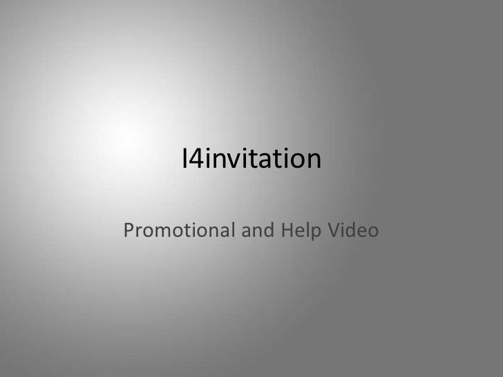 I4invitationPromotional and Help Video