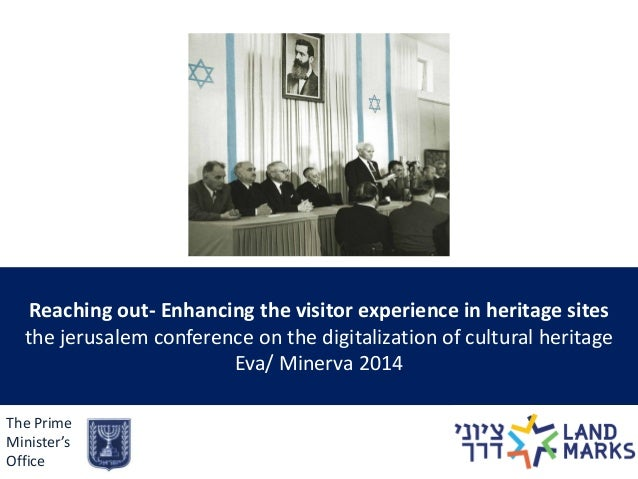 Reaching out- Enhancing the visitor experience in heritage sites the jerusalem conference on the digitalization of cultura...