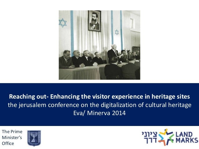 Reaching out- Enhancing the visitor experience in heritage sites  the jerusalem conference on the digitalization of cultur...