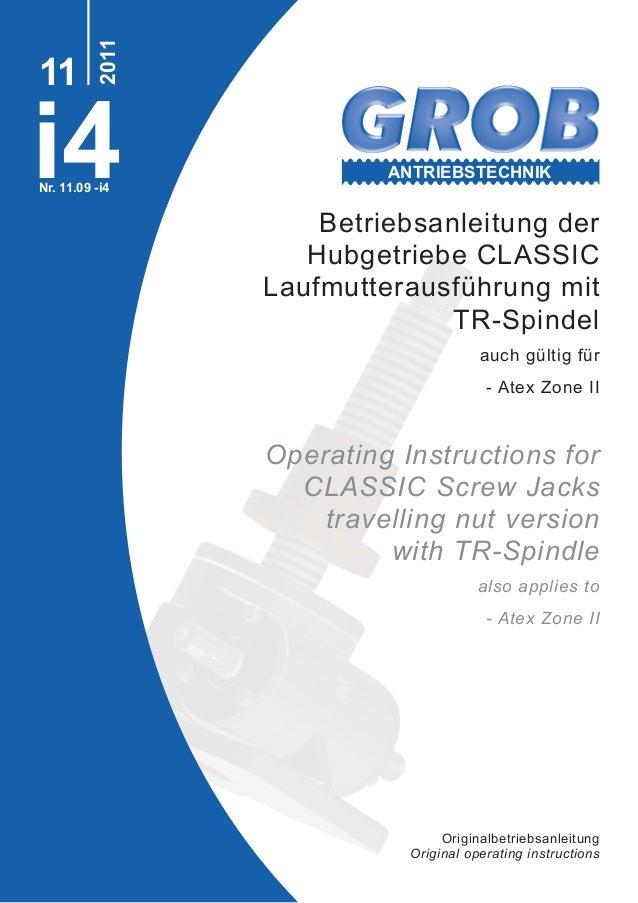 i4 2011 11 Nr. 11.09 -i4 Betriebsanleitung der Hubgetriebe CLASSIC Laufmutterausführung mit TR-Spindel auch gültig für - A...