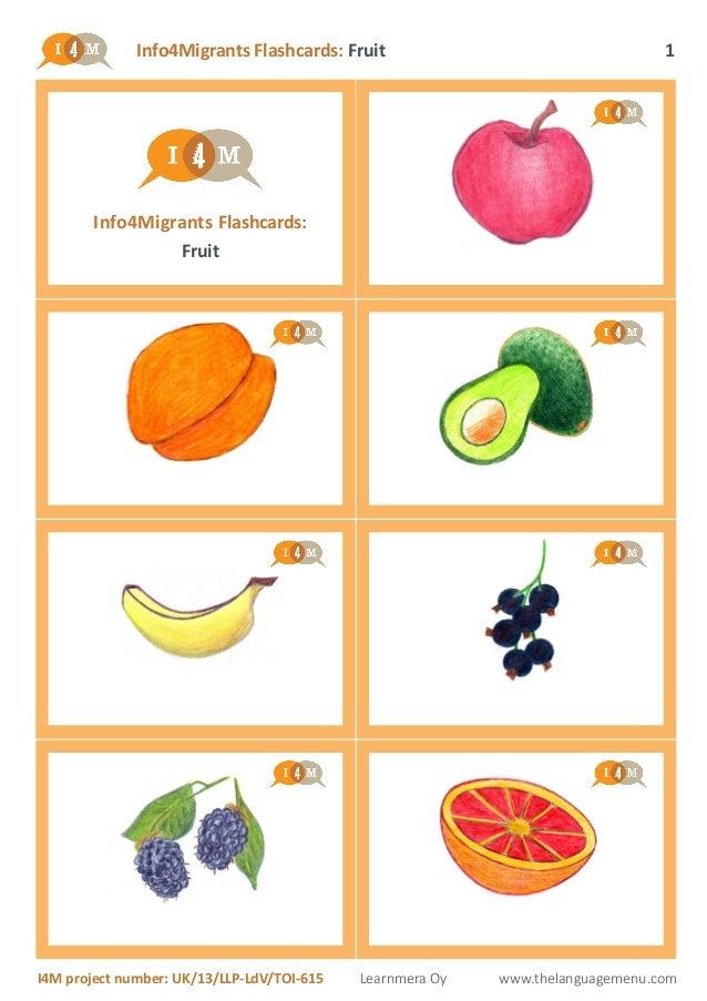 Info4Migrants Flashcards: Fruit I4M project number: UK/13/LLP-LdV/TOI-615 Learnmera Oy www.thelanguagemenu.com 1 Info4Migr...