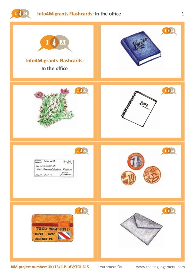 Info4Migrants Flashcards: In the office I4M project number: UK/13/LLP-LdV/TOI-615 Learnmera Oy www.thelanguagemenu.com 1 I...