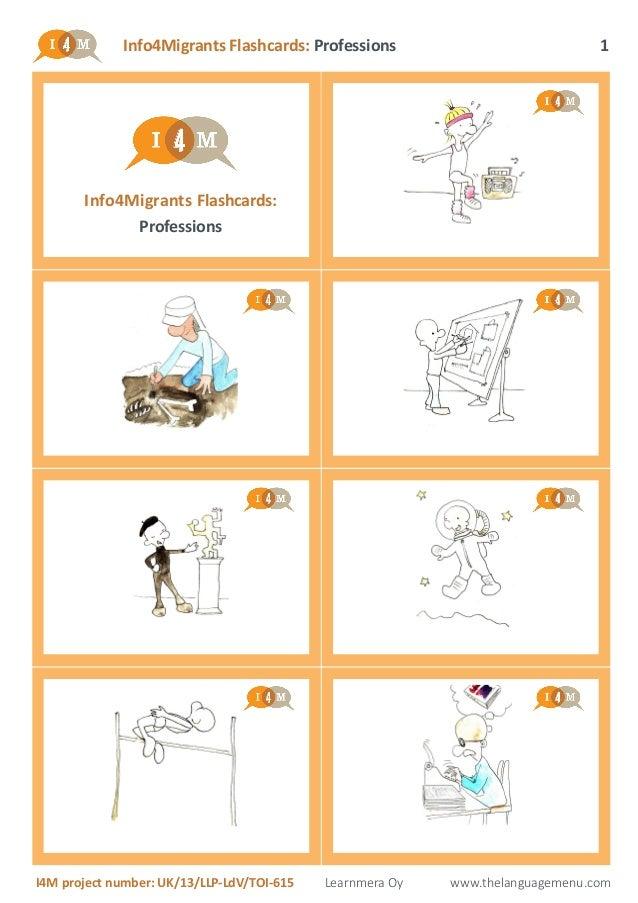 Info4Migrants Flashcards: Professions I4M project number: UK/13/LLP-LdV/TOI-615 Learnmera Oy www.thelanguagemenu.com 1 Inf...