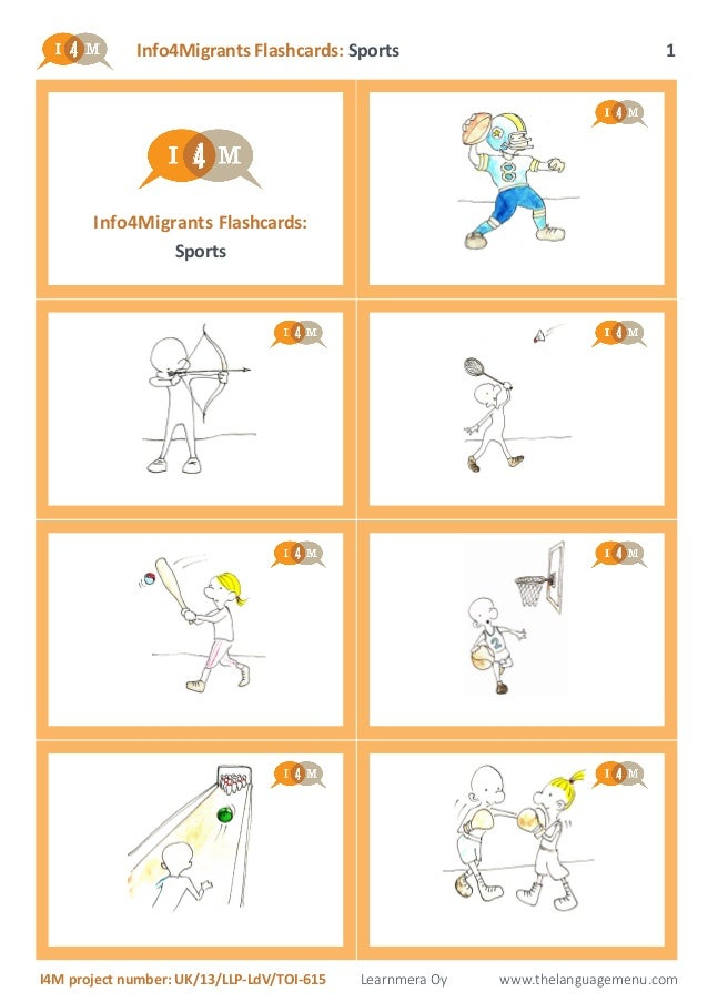Info4Migrants Flashcards: Sports I4M project number: UK/13/LLP-LdV/TOI-615 Learnmera Oy www.thelanguagemenu.com 1 Info4Mig...