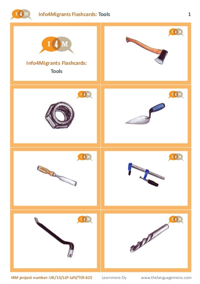 Info4Migrants Flashcards: Tools I4M project number: UK/13/LLP-LdV/TOI-615 Learnmera Oy www.thelanguagemenu.com 1 Info4Migr...
