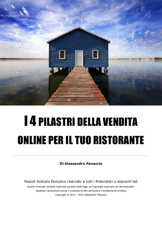 I 4 PILASTRI DELLA VENDITAONLINE PER IL TUO RISTORANTE                               Di Alessandro Panaccio Report Gratuit...