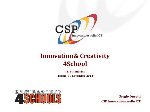 Innovation& Creativity       4School          ITI Pininfarina     Torino, 30 novembre 2012                                ...