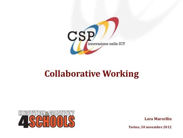 Collaborative Working                           Lara Marcellin                  Torino, 30 novembre 2012