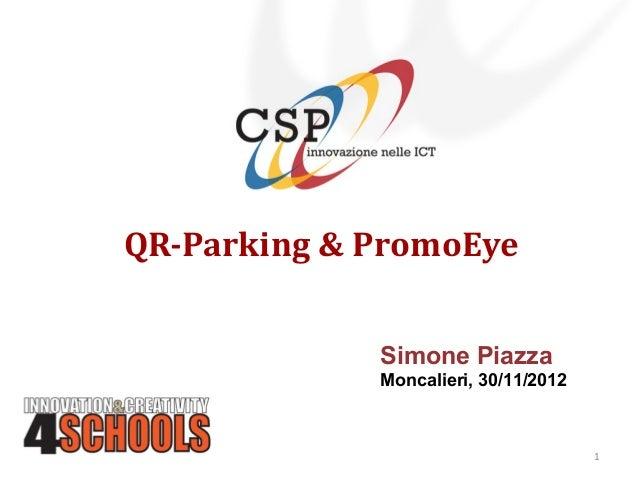 QR-Parking & PromoEye             Simone Piazza             Moncalieri, 30/11/2012                                      1