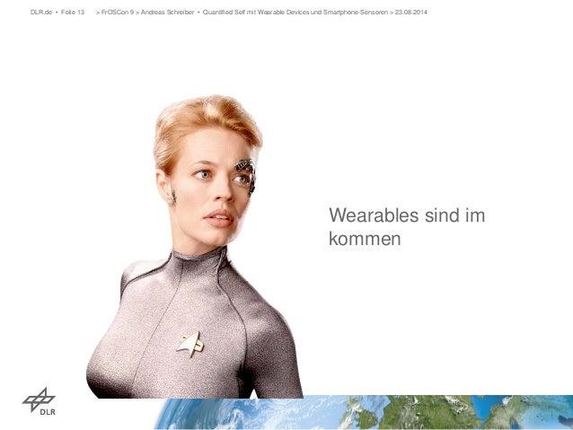 DLR.de • Folie 13 > FrOSCon 9 > Andreas Schreiber • Quantified Self mit Wearable Devices und Smartphone-Sensoren > 23.08.2...