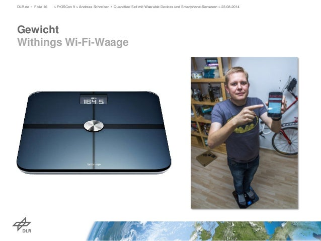 Gewicht Withings Wi-Fi-Waage  DLR.de • Folie 16 > FrOSCon 9 > Andreas Schreiber • Quantified Self mit Wearable Devices und...