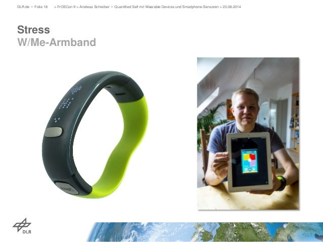 Stress W/Me-Armband  DLR.de • Folie 18 > FrOSCon 9 > Andreas Schreiber • Quantified Self mit Wearable Devices und Smartpho...