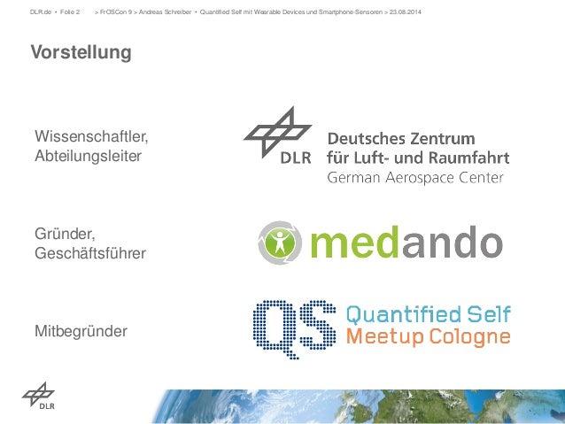 Vorstellung  DLR.de • Folie 2 > FrOSCon 9 > Andreas Schreiber • Quantified Self mit Wearable Devices und Smartphone-Sensor...