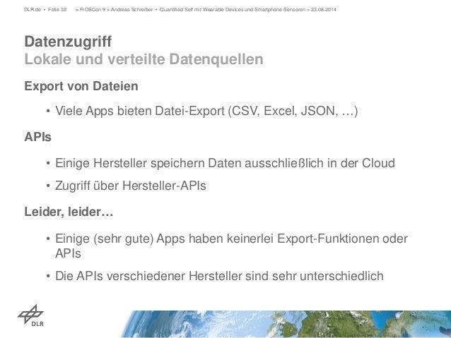 Export von Dateien  •  Viele Apps bieten Datei-Export (CSV, Excel, JSON, …)  APIs  •  Einige Hersteller speichern Daten au...