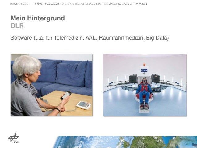 Software (u.a. für Telemedizin, AAL, Raumfahrtmedizin, Big Data)  > FrOSCon 9 > Andreas Schreiber • Quantified Self mit We...