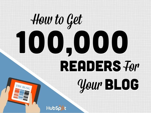 Readers For Your Blog 100,000   How to Get Readers For Your Blog 100,000   How to Get
