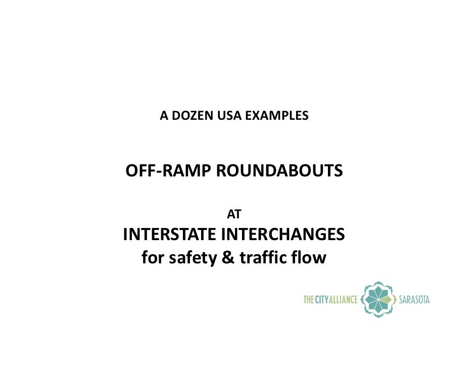 A DOZEN USA EXAMPLES   OFF-RAMP ROUNDABOUTS               AT INTERSTATE INTERCHANGES   for safety & traffic flow
