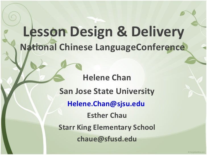 Lesson Design & Delivery National Chinese LanguageConference   Helene Chan San Jose State University [email_address]   Est...