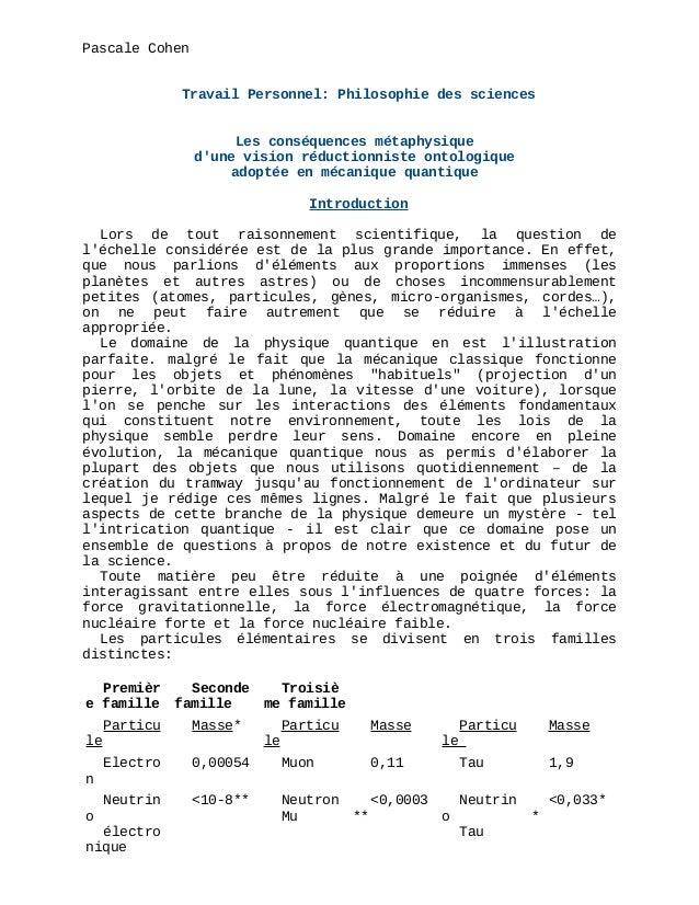 Pascale Cohen Travail Personnel: Philosophie des sciences Les conséquences métaphysique d'une vision réductionniste ontolo...