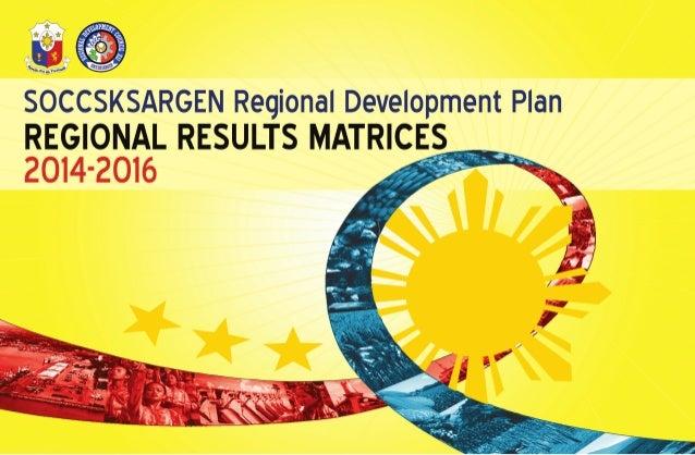 SOCCSKSARGEN Regional Results Matrix (RRM) 2014-2016