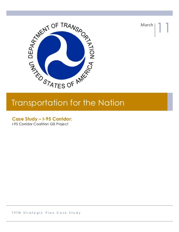 March	                                                    11Transportation for the NationCase Study – I-95 Corridor:I-95 C...