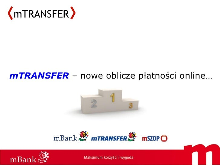 mTRANSFERmTRANSFER – nowe oblicze płatności online…