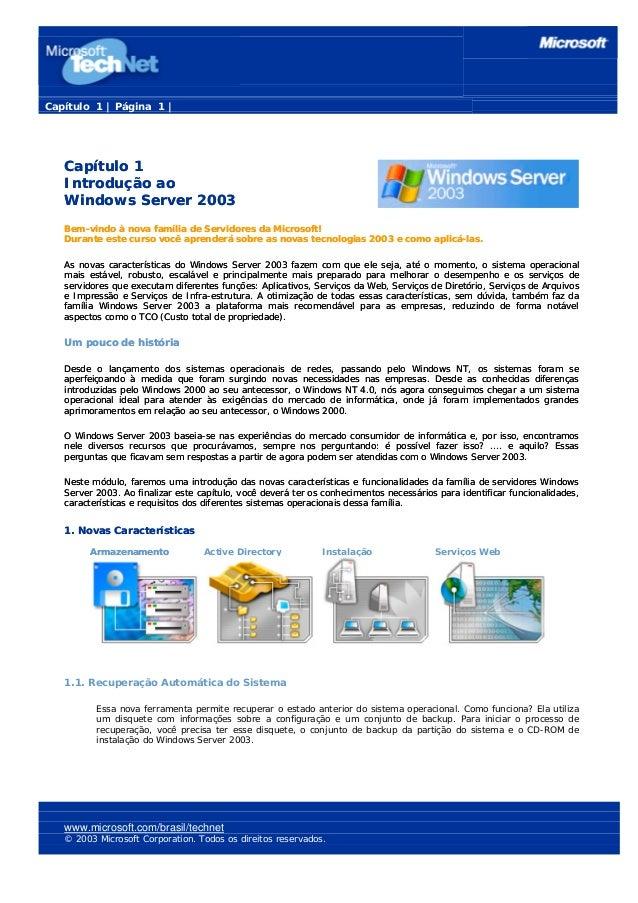 Capítulo 1 | Página 1 | Capítulo 1 Introdução ao Windows Server 2003 Capítulo 1 Introdução ao Windows Server 2003 Bem-vind...