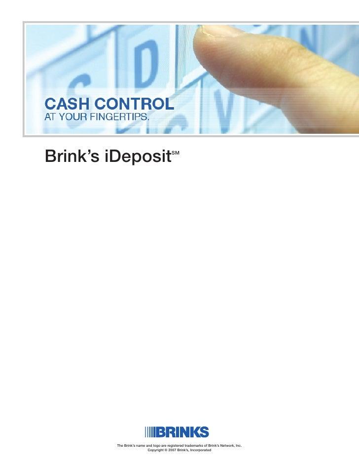 Brink's iDeposit                          SM                              Secure Logistics. Worldwide.          The Brink'...