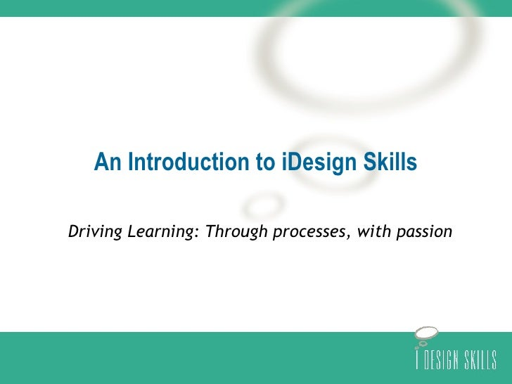 An Introduction to iDesign Skills Driving Learning: Through processes, with passion