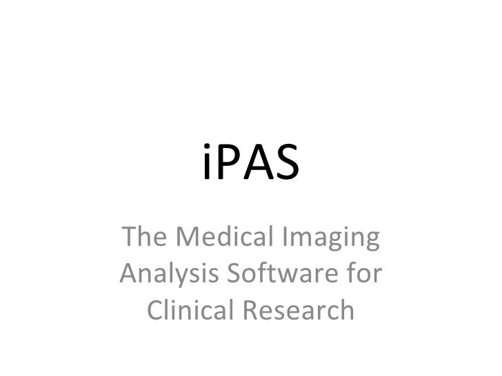 iPAS The Medical Imaging Analysis Software for Clinical Research